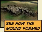 See how the mound formed