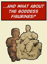 and what about the goddess figurines